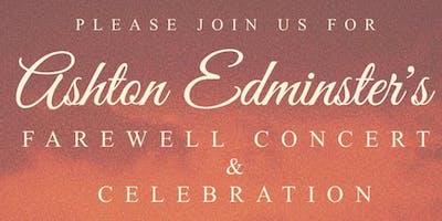 Farewell Concert & Celebration - Ashton Edminster