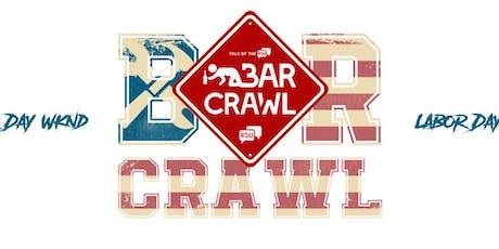 CRAWL RALEIGH LABOR DAY WEEKEND BAR CRAWL tickets