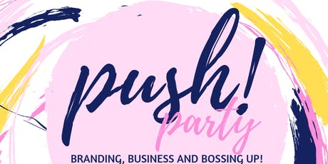 2019 PUSH PARTY  tickets