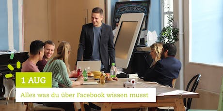 Facebook Marketing Seminar - Alles was du über Facebook wissen musst | 1.8.19 Tickets