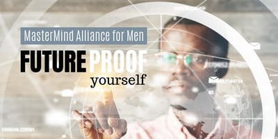 MasterMind Alliance for Men - Future Proof Yoursel