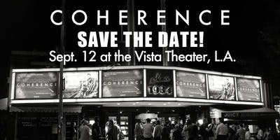 COHERENCE 5th Anniversary Screening at the Vista Theater!