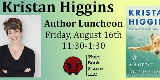 Author Luncheon with Kristan Higgins (Life and Other Inconveniences)