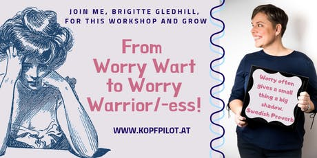 From Worry Wart to Worry Warrior/-ess! Tickets