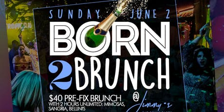 Born to Brunch, Bottomless Brunch + Day Party, Bdays Celebrate Free tickets