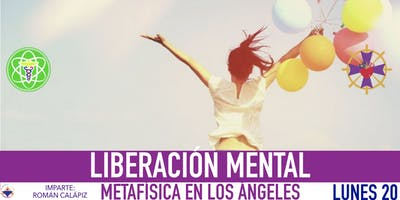 LIBERACIÓN MENTAL- Metafísica  en Los Ángeles