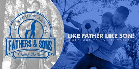 2nd Annual Fathers and Son(s) Under the Sun tickets