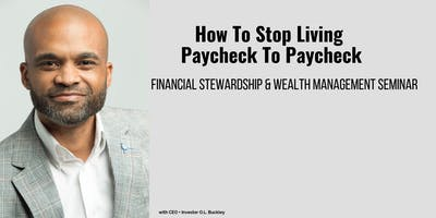 Stop Living Paycheck Tp Paycheck Finance + Wealth Management Seminar