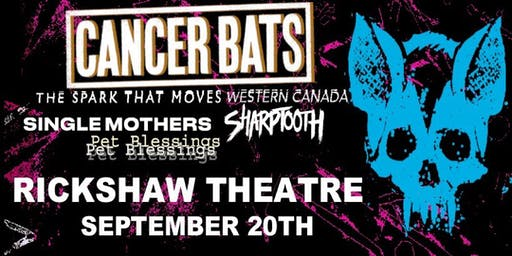 CANCER BATS w/ Single Mothers, Sharptooth, Pet Blessings