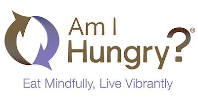 Am I Hungry? Mindful Eating Program (8 consecutive workshops)