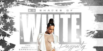 50 SHADES OF WHITE DAY PARTY THE ROOFTOP EXPERIENCE