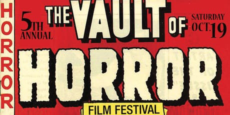 Fifth Annual Vault of Horror Film Festival  tickets