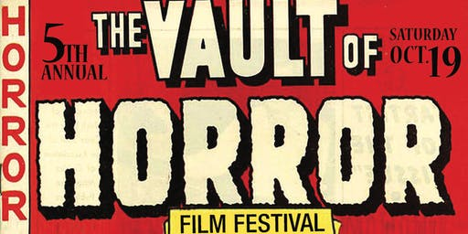 Fifth Annual Vault of Horror Film Festival
