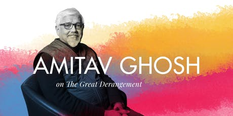 Amitav Ghosh on 'The Great Derangement' tickets