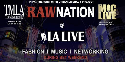 "BET EXPERIENCE WEEKEND RAW NATION Presents TMLA & The MicLive ""Fashion Meets Music"" @LALIVE"