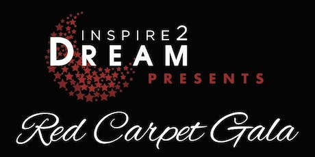 Inspire2Dream Red Carpet Gala  tickets