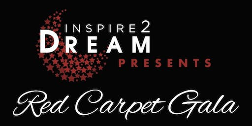 Inspire2Dream Red Carpet Gala
