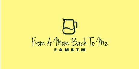 From A Mom Back To Me FAMBTM Self Care Events for Moms tickets