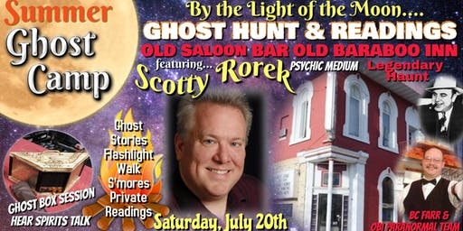 SUMMER GHOST CAMP: History, Ghost Hunt, and Readings with Medium Scotty Rorek in Old Saloon Haunted Bar Old Baraboo Inn