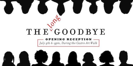 The Long Goodbye: ArtSpan Journal Building Residency Exhibition Opening at the Castro Art Walk tickets