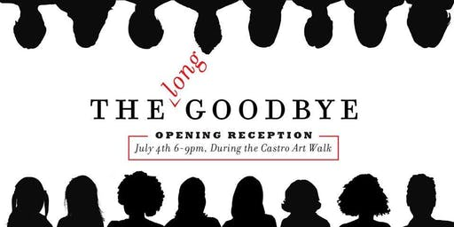 The Long Goodbye: ArtSpan Journal Building Residency Exhibition Opening at the Castro Art Walk