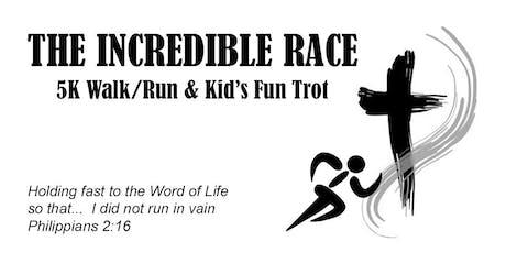 THE INCREDIBLE RACE  5K Run/Walk & Kid's Fun Trot tickets
