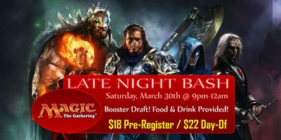 LATE NIGHT BASH: Magic The Gathering Booster Draft Tournament (5/25)
