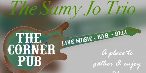 The Samy Jo Trio @ The Corner Pub