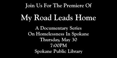 My Road Leads Home: A Documentary Series on Homelessness in Spokane