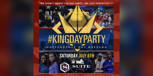 The #KingDayParty - Independence Weekend!