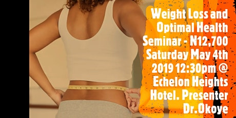 Weight Loss and Optimal Health Seminar:  Live Your Best Life!	tickets