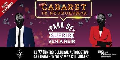 Para de Sufrir, Ven a Reír | Cabaret de Neuro-Humor