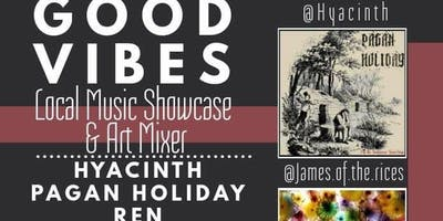 Lovelady Productions Presents: Good Vibes - Local Music Showcase & Art Mixer