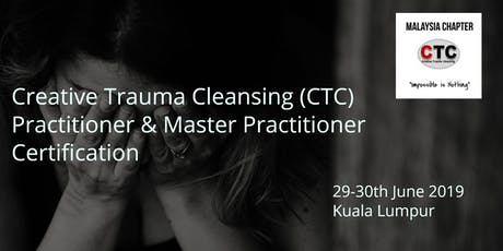 Creative Trauma Cleansing (CTC) Practitioner & Master Practitioner Certification  tickets