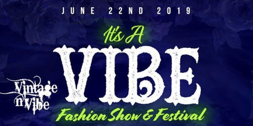 It's a Vibe: Fashion Show & Festival