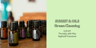 SUNSET & OILS: Green Cleaning