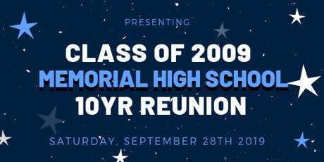 Class of 2009 MEMORIAL HIGH SCHOOL 10 YEAR REUNION tickets