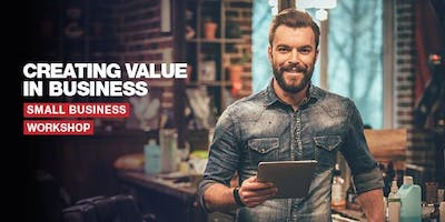 CREATING VALUE IN YOUR BUSINESS