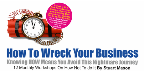 How To Wreck Your Business - Business Growth Workshops tickets