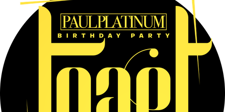 Toast: Paul Platinum Birthday Party tickets