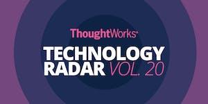 ThoughtWorks: Technology Radar Vol. 20 | London