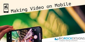 MAKING VIDEO ON MOBILE - TRAINING COURSE