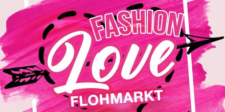 Fashion Love Flohmarkt - Tischvergabe - 01. September 2019 Tickets