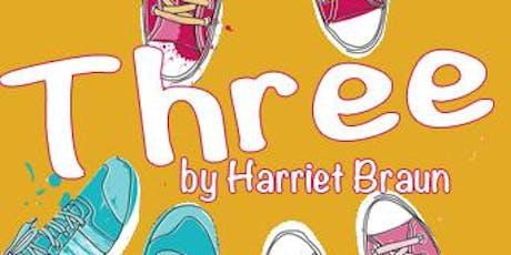 Three - by Harriet Braun  tickets