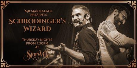 Mr Marmalade & StoryVille present Schrodinger's Wizard tickets