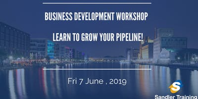 Business Development Workshop : Learn to Grow Your Pipeline!