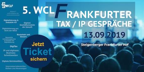5. WCLFrankfurter Tax / IP Gespräche Tickets