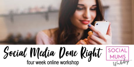 Social Media Done Right - four week online workshop tickets