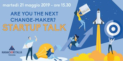 MANAGERITALIA - STARTUP TALK: ARE YOU THE NEXT CHANGE MAKER ?
