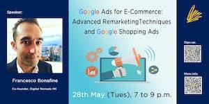 Google Ads for E-Commerce:  Advanced Remarketing...